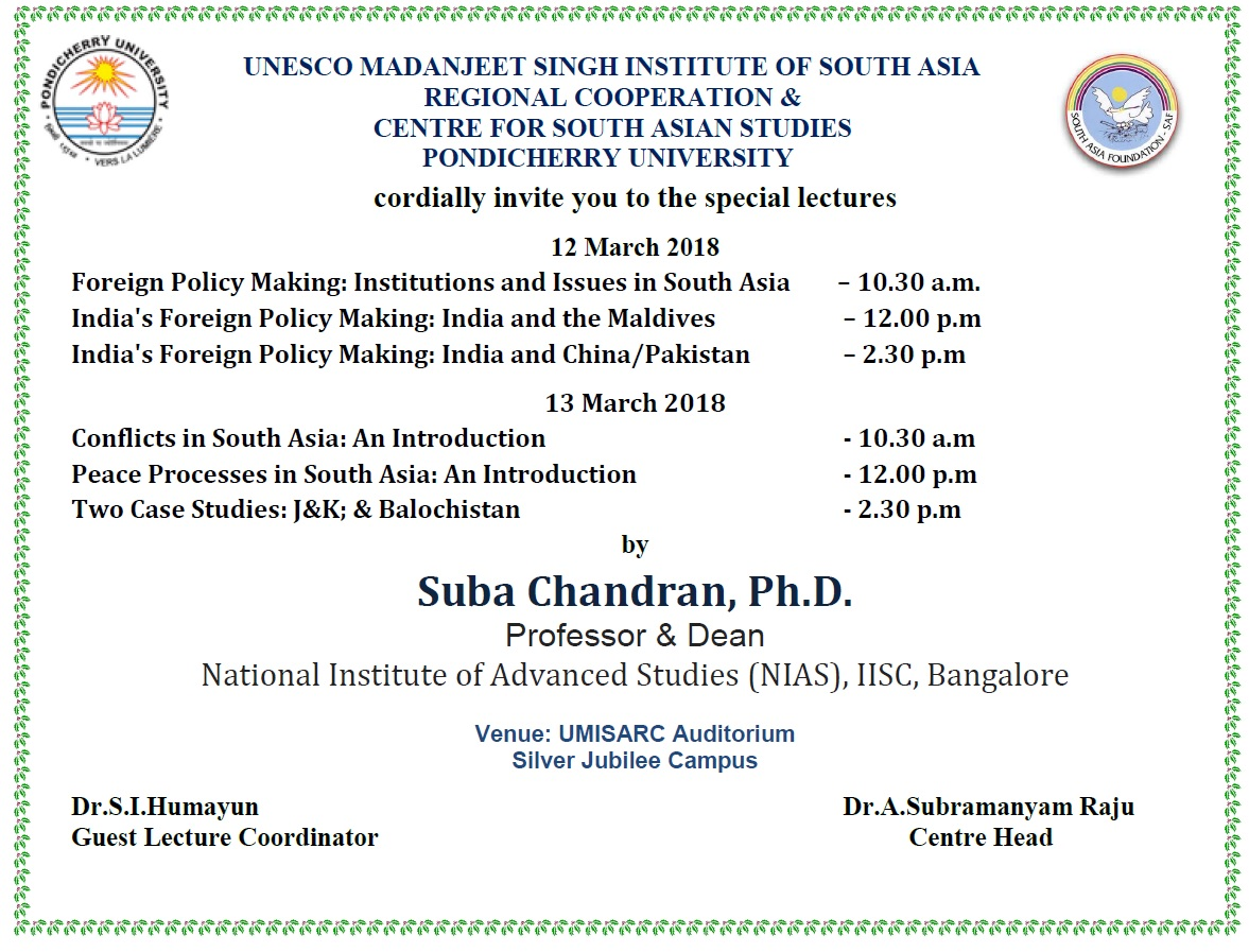 he lectures to be delivered by Prof.Suba Chandran at UMISARC on 12 & 13 March